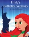 Emily's Birthday Getaway (short story #4 in Emily series) - Chantal Bellehumeur