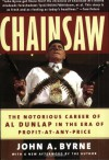 Chainsaw: The Notorious Career of Al Dunlap in the Era of Profit-at-Any-Price - John A. Byrne