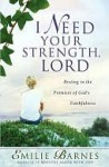 I Need Your Strength, Lord - Emilie Barnes