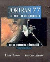 FORTRAN 77 for Engineers and Scientists with an Introduction to FORTRAN 90 - Larry R. Nyhoff, Sanford Leestma
