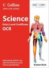 Science Student Book: OCR Entry Level Certificate. by Chris Sherry, Louise Smiles, Brian Cowie - Chris Sherry