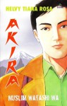 Akira: Muslim Watashi Wa (5th printing) - Helvy Tiana Rosa
