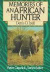 Memories of an African Hunter (Peter Capstick's Library) - Denis D. Lyell, Peter Hathaway Capstick