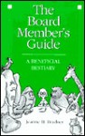 The Board Member's Guide: A Beneficial Bestiary - Jeanne H. Bradner