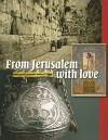 From Jerusalem with Love: Art, Photos and Souvenirs, 1799-1948 - Willy Lindwer