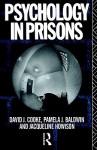 Psychology in Prisons - David J. Cooke, David Cooke, Jacqueline Howison