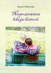 Nieprzerwana lekcja historii - Krzysztof Malinowski