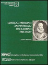 Critical Thinking and Writing: Reclaiming the Essay (Monographs on Teaching Critical Thinking, Vol 3) - Thomas Newkirk, Jerome C. Harste