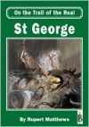 on the Trail of the Real St George - Rupert Matthews