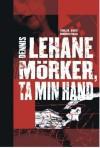 Mörker, ta min hand - Dennis Lehane, Ulf Gyllenhak
