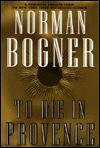 To Die in Provence - Norman Bogner