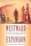 Westward Expansion: A History of the American Frontier - Ray Allen Billington, Martin Ridge
