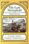 The Last Stronghold: Scottish Gaelic Traditions in Newfoundland - Margaret Bennett