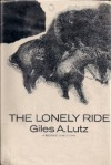 The Lonely Ride - Giles A. Lutz
