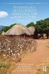 Technology Development Assistance for Agriculture: Putting Research Into Use in Low Income Countries - Norman Clark, Andy frost, Ian Maudlin, Andrew Ward