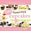 101 Gourmet Cupcakes in 10 Minutes - Wendy Paul