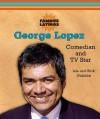 George Lopez: Comedian and TV Star - Lila Guzman