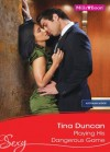 Mills & Boon : Playing His Dangerous Game - Tina Duncan