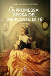 La promessa sposa del mercante di tè (eNewton Narrativa) (Italian Edition) - Janet MacLeod Trotter