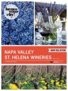 Napa Valley St. Helena Wineries Vol 3 (Bravo Your City! Book 27) - Dave Thompson, Lauren Solomon