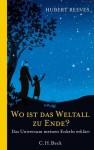 Wo ist das Weltall zu Ende?: Das Universum meinen Enkeln erklärt (German Edition) - Hubert Reeves, Annabel Zettel