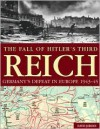 The Fall of Hitler's Third Reich: Germany's Defeat in Europe, 1943-45 - David Jordan