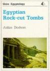 Egyptian Rock-cut Tombs - Aidan Dodson