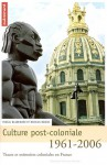 Culture post-coloniale - 1961/2006 - Collectif