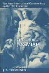 The Book of Jeremiah - John Arthur Thompson