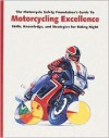 The Motorcycle Safety Foundation's Guide to Motorcycling Excellence: Skills, Knowledge, and Strategies for Riding Right - Nate Rauba