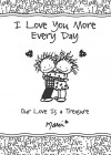I Love You More Every Day: Our Love Is a Treasure - Marci