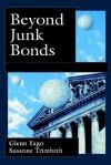 Beyond Junk Bonds: Expanding High Yield Markets - Glenn Yago