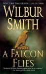 A Falcon Flies (The Ballantyne Novels , #1) - Wilbur Smith