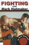 Fighting with Mark Hatmaker - Mark Hatmaker