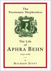 Phoenix: The Passionate Shepherdess: The Life of Aphra Behn 1649-1680 - Maureen Duffy