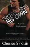 Protecting His Own (Masters of the Shadowlands) (Volume 11) - Cherise Sinclair