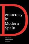 Democracy in Modern Spain - Richard Gunther, José Ramon Montero, Joan Botella