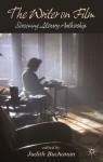 The Writer on Film: Screening Literary Authorship - Judith Buchanan