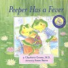 Peeper Has a Fever [With Parent Guide] - Charlotte Cowan, Susan Banta