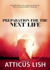 Preparation for the Next Life - Atticus Lish