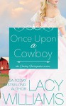 Once Upon a Cowboy: contemporary fairy tale romance (Cowboy Fairytales Book 1) - Lacy Williams
