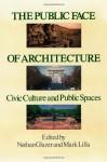 Public Face of Architecture - Nathan Glazer, Mark Lilla