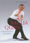 Bagua Quan Foundation Training - He Jinghan, David Alexander