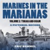 Marines In the Marianas: A Pictorial Record (Volume 2) - Eric Hammel