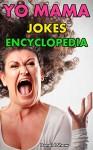 Yo Mama Jokes Encyclopedia: 201+ Funniest Yo Momma Jokes - Donald Shaw