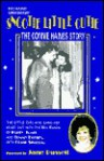 Snootie Little Cutie: The Connie Haines Story: The Little Girl with the Big Voice Who Sang Her Heart Out with the Big Bands - Richard Grudens