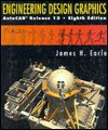Engineering Design Graphics: AutoCAD Release 12 - James H. Earle