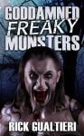 Goddamned Freaky Monsters - Rick Gualtieri