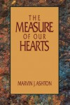 The Measure of Our Hearts - Marvin J. Ashton