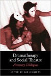 Dramatherapy and Social Theatre: Necessary Dialogues - Sue Jennings